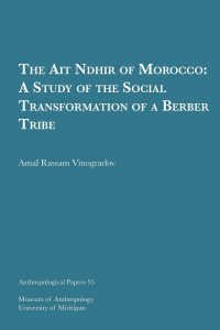 The Ait Ndhir of Morocco: A Study of the Social Transformation of a Berber Tribe