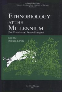 Ethnobiology at the Millennium: Past Promise and Future Prospects