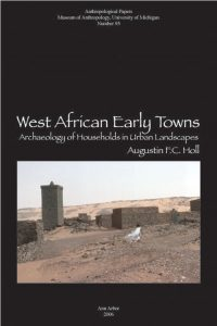 West African Early Towns: Archaeology of Households in Urban Landscapes