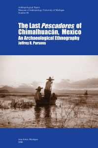 The Last Pescadores of Chimalhuacán, Mexico: An Archaeological Ethnography