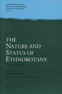 The Nature and Status of Ethnobotany (2nd Edition)