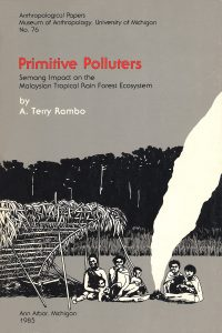 Primitive Polluters: Semang Impact on the Malaysian Tropical Rain Forest Ecosystem