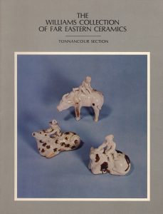 The Williams Collection of Far Eastern Ceramics: Tonnancour Section