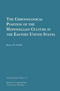 The Chronological Position of the Hopewellian Culture in the Eastern United States