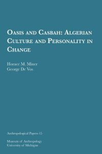 Oasis and Casbah: Algerian Culture and Personality in Change