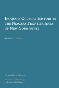 Iroquios Culture History in the Niagara Frontier Area of New York State