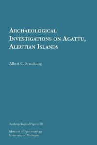 Archaeological Investigations on Agattu, Aleutian Islands