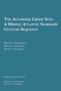 The Accokeek Creek Site: A Middle Atlantic Seaboard Culture Sequence