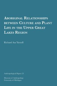 Aboriginal Relationships between Culture and Plant Life in the Upper Great Lakes Region