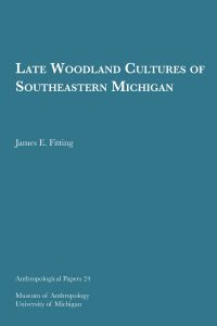Late Woodland Cultures of Southeastern Michigan