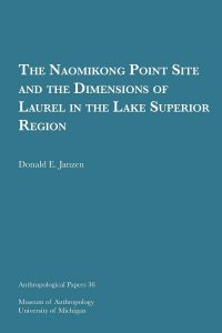 The Naomikong Point Site and the Dimensions of Laurel in the Lake Superior Region