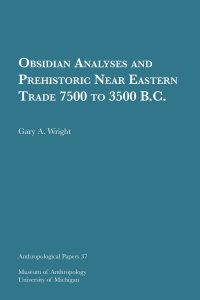Obsidian Analyses and Prehistoric Near Eastern Trade: 7500 to 3500 B.C.