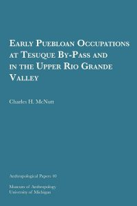 Early Puebloan Occupations at Tesuque By-Pass and in the Upper Rio Grande Valley