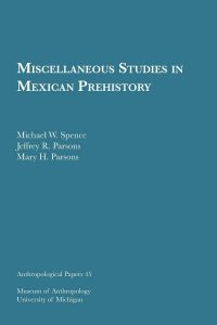 Miscellaneous Studies in Mexican Prehistory
