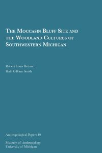 The Moccasin Bluff Site and the Woodland Cultures of Southwestern Michigan