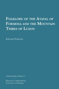 Folklore of the Atayal of Formosa and the Mountain Tribes of Luzon