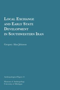Local Exchange and Early State Development in Southwestern Iran