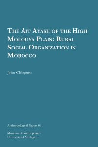 The Ait Ayash of the High Moulouya Plain: Rural Social Organization in Morocco