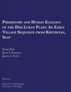 Prehistory and Human Ecology of the Deh Luran Plain: An Early Village Sequence from Khuzistan, Iran