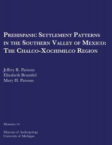 Prehispanic Settlement Patterns in the Southern Valley of Mexico: The Chalco-Xochimilco Region