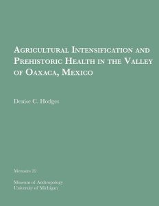 Agricultural Intensification and Prehistoric Health in the Valley of Oaxaca, Mexico