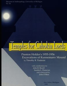 Temples for Cahokia Lords: Preston Holder's 1955–1956 Excavations of Kunnemann Mound