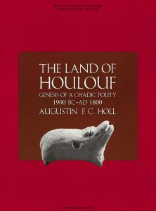 The Land of Houlouf: Genesis of a Chadic Polity, 1900 BC–AD 1800
