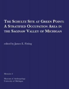 The Schultz Site at Green Point: A Stratified Occupation Area in the Saginaw Valley of Michigan