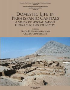 Domestic Life in Prehispanic Capitals: A Study of Specialization, Hierarchy, and Ethnicity