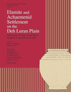 Elamite and Achaemenid Settlement on the Deh Luran Plain: Towns and Villages of the Early Empires in Southwestern Iran