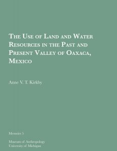 The Use of Land and Water Resources in the Past and Present Valley of Oaxaca, Mexico