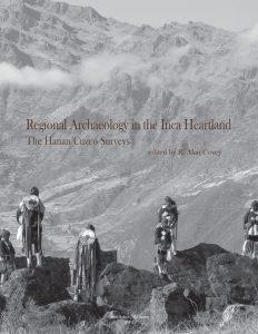 Regional Archaeology in the Inca Heartland: Hanan Cuzco Surveys