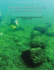 Caribou Hunting in the Upper Great Lakes: Archaeological, Ethnographic, and Paleoenvironmental Perspectives