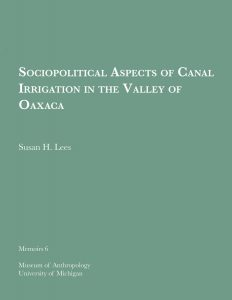 Sociopolitical Aspects of Canal Irrigation in the Valley of Oaxaca