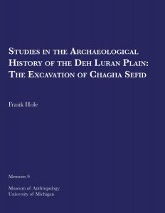 Studies in the Archaeological History of the Deh Luran Plain: The Excavation of Chagha Sefid