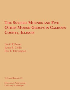 The Snyders Mounds and Five Other Mound Groups in Calhoun County, Illinois