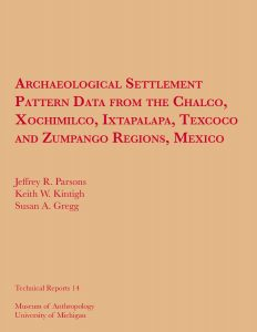 Archaeological Settlement Pattern Data from the Chalco, Xochimilco, Ixtapalapa, Texcoco and Zumpango Regions, Mexico