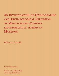 An Investigation of Ethnographic and Archaeological Specimens of Mescalbeans in American Museums