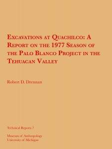 Excavations at Quachilco: A Report on the 1977 Season of the Palo Blanco Project in the Tehuacan Valley