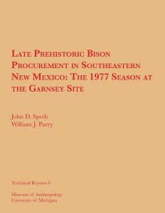Late Prehistoric Bison Procurement in Southeastern New Mexico: The 1977 Season at the Garnsey Site
