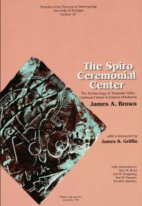 The Spiro Ceremonial Center: The Archaeology of Arkansas Valley Caddoan Culture in Eastern Oklahoma