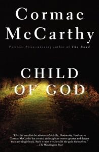 Cover of Cormac McCarthy's novel, Child of God