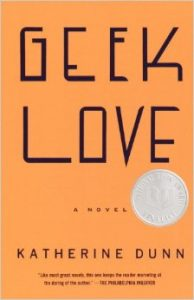 Picture of Geek Love, a novel by Katherine Dunn