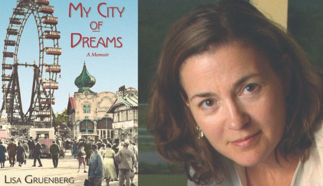 "The cover of ""My City of Dreams"" with an old color photograph of Vienna in a collage with Lisa Gruenberg's photo"