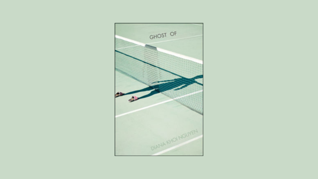 """Cover Photo of """"Ghost Of"""" by Diana Khoi Nguyen"""