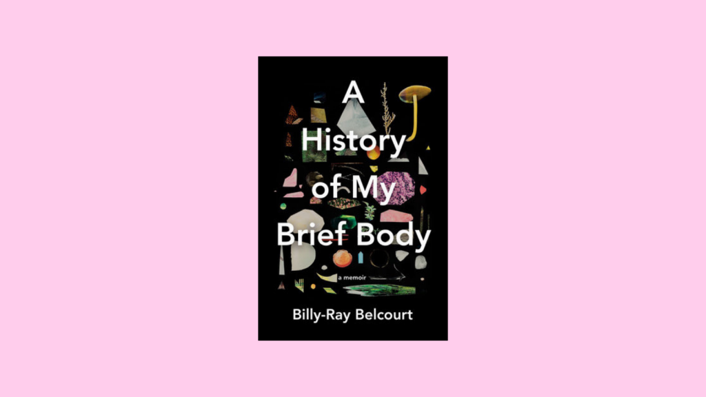 A History of may Brief Body by Billy-Ray Belcourt Book Cover